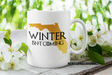 Winter isn't Coming shirts and mugs available