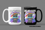 Do No Harm  but take no shit coffee mugs 15oz.