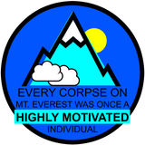 Every Corpse on Mt. Everest was Once a Highly Motivated individual  shirt (Next Level)