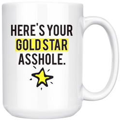 HERE'S YOUR GOLDSTAR A**HOLE mug 15oz.-Drinkware-Unlawful Threads