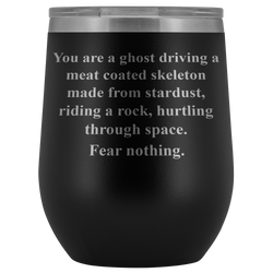 Ghost driving meat skeleton, fear nothing wine tumbler 12 oz.