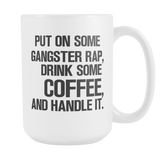 Put on some Gangster Rap drink some Coffee and Handle it