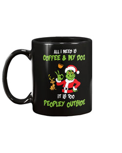 All I need is Coffee and my Dog, It is too Peopley Outside mug 15 oz.