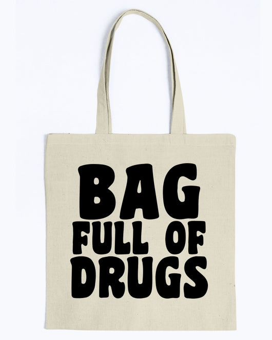 FUNNY TOTE BAG BAG FULL OF DRUGS FUNNY TOTE BAG