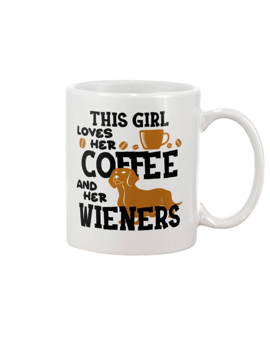 This girl loves her coffee and her wieners  shirt or mug 15oz.