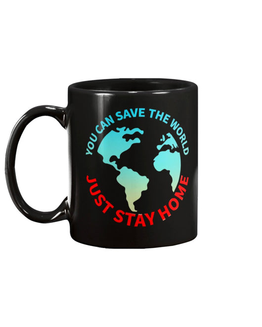 Save the World, Stay at Home  funny coffee mug  15oz Mug