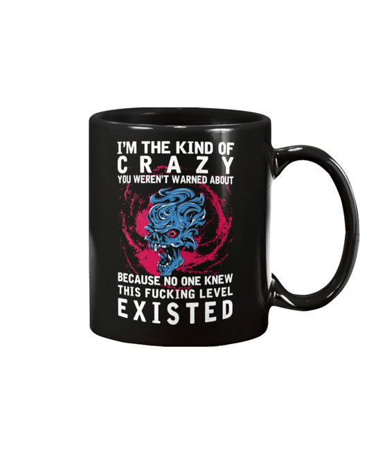 Skull shirt I'm the kind of crazy you weren't warned about skull coffee mug 15oz. or skull shirts
