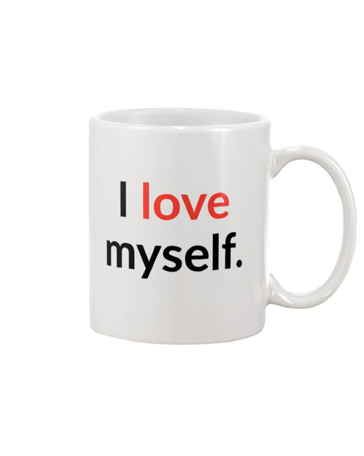 I love myself. 15 oz. mug of awesomeness