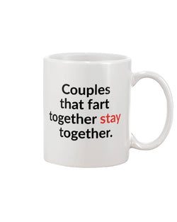 Couples that fart together stay together. mug or shirt