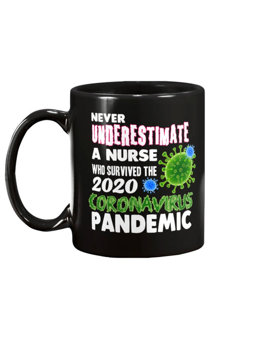 Never underestimate a nurse who survived the 2020 coronavirus pandemic funny coffee mug 15oz Mug