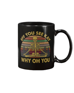 Eff you see kay coffee mug 15oz Mug