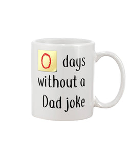 Zero days without a Dad Joke 15 oz. mug and 11oz. mug