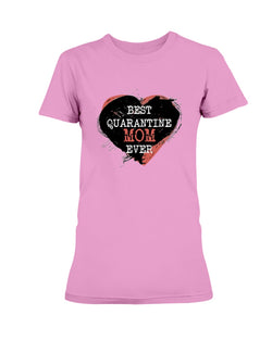 Best Quarantine Mom Ever Gildan Ultra Ladies T-Shirt