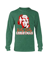Have a Holly Dolly Christmas shirt