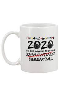 Teachers 2020 the ones where we were essential coffee mug15oz Mug