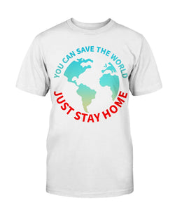 Save the World, Stay at Home Gildan Ultra Cotton T-Shirt