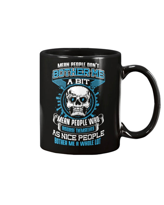 Skull shirt mean people don't bother me... skull  coffee mug 15oz. or skull shirts