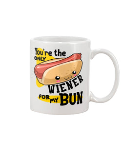 You're the only Wiener for my Bun mug or shirt