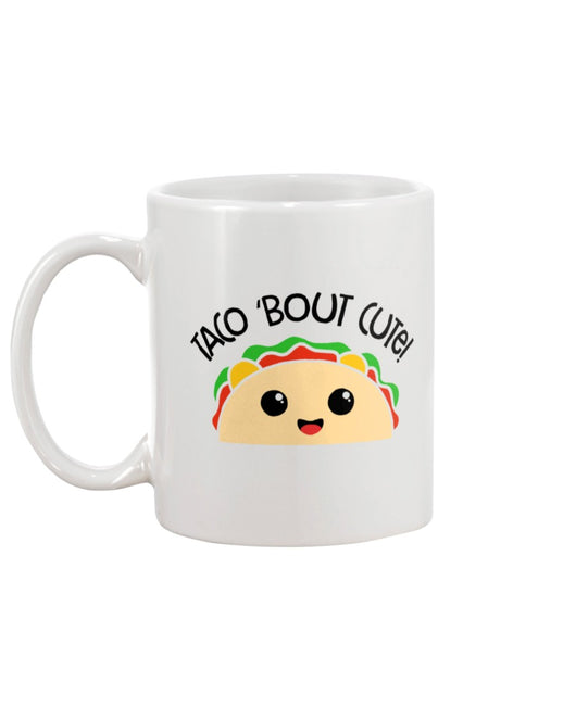 Taco 'bout cute! 15oz Mug