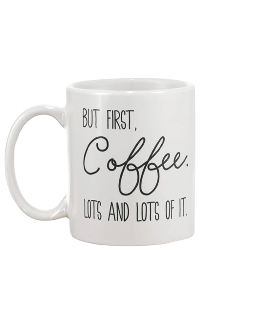 Coffee and Lots of It mug 15 oz.