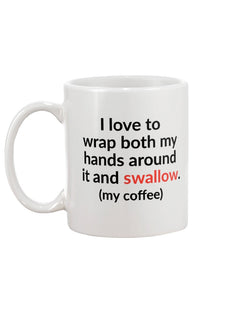 I love to wrap both my hands around it and swallow mug 15oz.