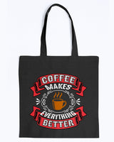 Coffee makes everything better mugs and shirts and totes