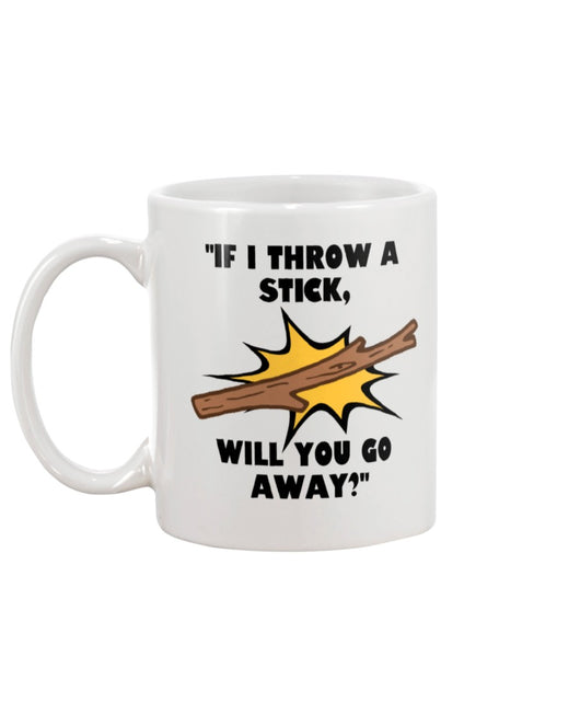 funny coffee mug throw a stick 15oz Mug
