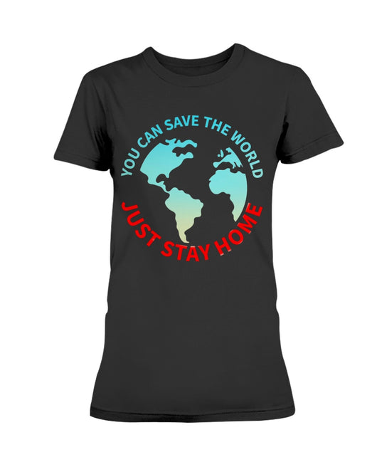 Save the World, Stay at Home Gildan Ultra Ladies T-Shirt