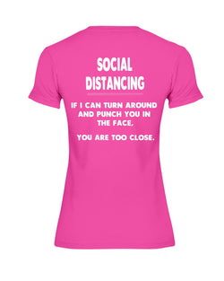 Social Distancing guidelines too close shirt Gildan Ultra Ladies T-Shirt