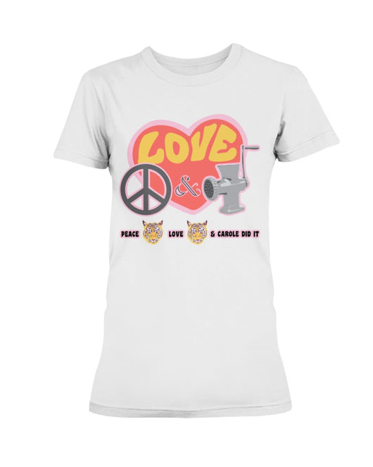 PEACE LOVE and CAROLE DID IT Gildan Ultra Ladies T-Shirt