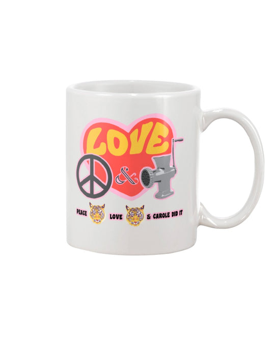 PEACE LOVE and CAROLE DID IT coffee mug 15oz Mug
