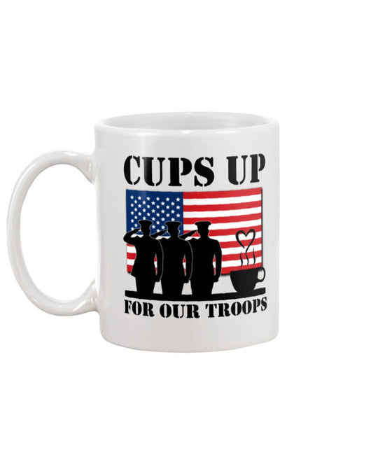 Cups Up for our Troops mug or shirt
