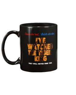 Roses are red, Violets are blue, I've watched the Tiger King They will never find you coffee mug 15oz Mug