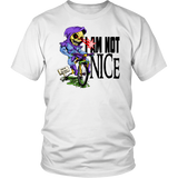 I AM NOT NICE SKELETOR shirt m/f several colors MYAAH