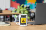 Shit Happens 15oz Ceramic Mug
