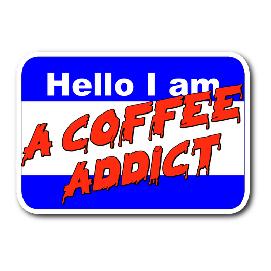 Hello I am a coffee addict sticker 3x4