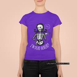 omg I'm Dead Already womens shirt gildan
