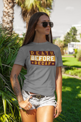 Death Before Decaf shirt Gildan cotton
