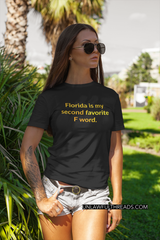 Florida is my Second favorite F word ~ 15 ounce mugs or classic cotton shirts