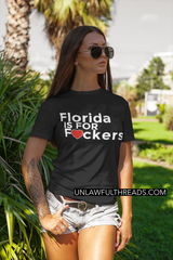 Florida is for F#ckers 15 oz. mug or shirt