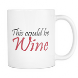 This Could Be Wine coffee mug 11oz. White - Unlawful Threads