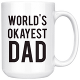 World's Okayest Dad mug 15oz.