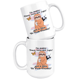 I'm a little peace love and light and a little gfy mug 15 oz mug large 4 versions