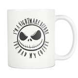 I'm A NightMare Before I've had My Coffee mug 11 oz Jack Skellington Loves Coffee-Drinkware-Unlawful Threads