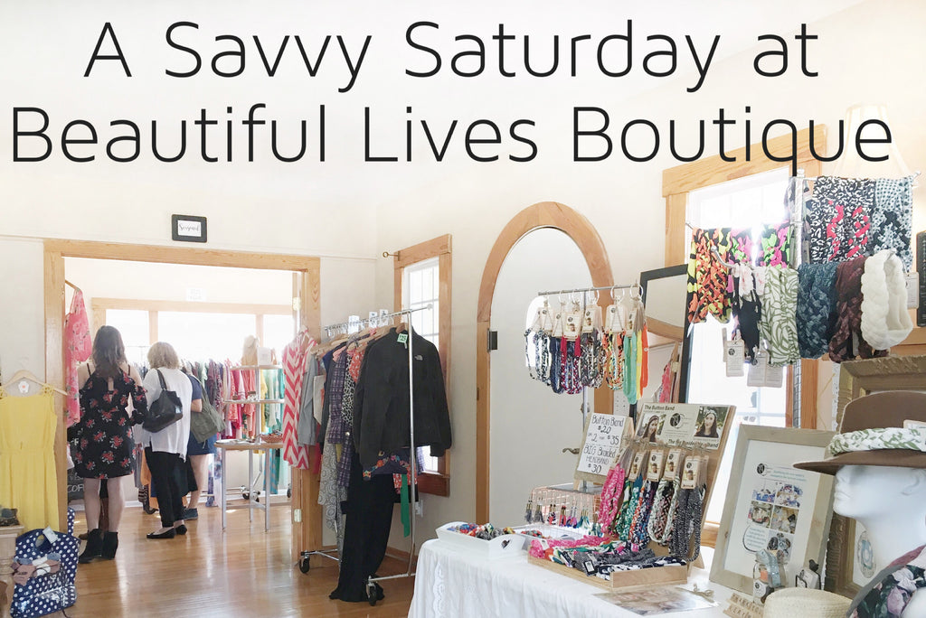 A Savvy Saturday at Beautiful Lives Boutique