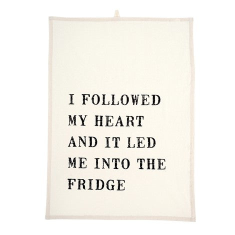 I Followed My Heart Tea Towel