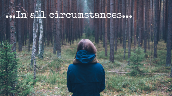 ...In all circumstances...