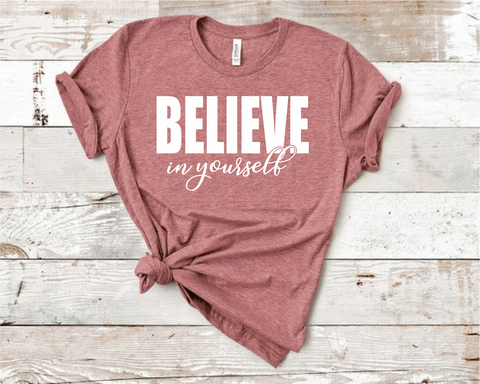 Believe in Yourself 2 Shirt