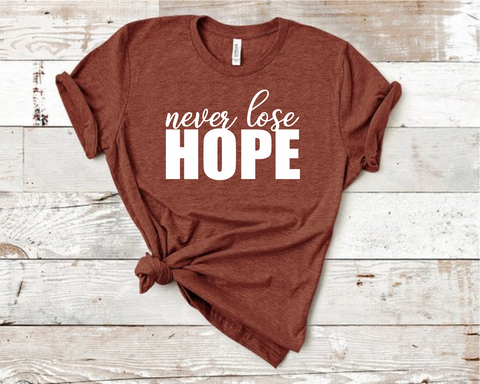 Never Lose Hope Tee
