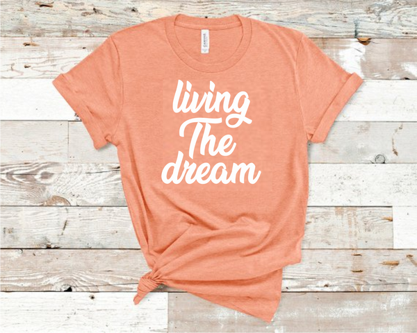 Living The Dream Shirt